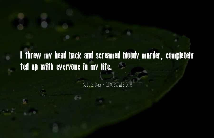 Quotes About Bloody Life #183677