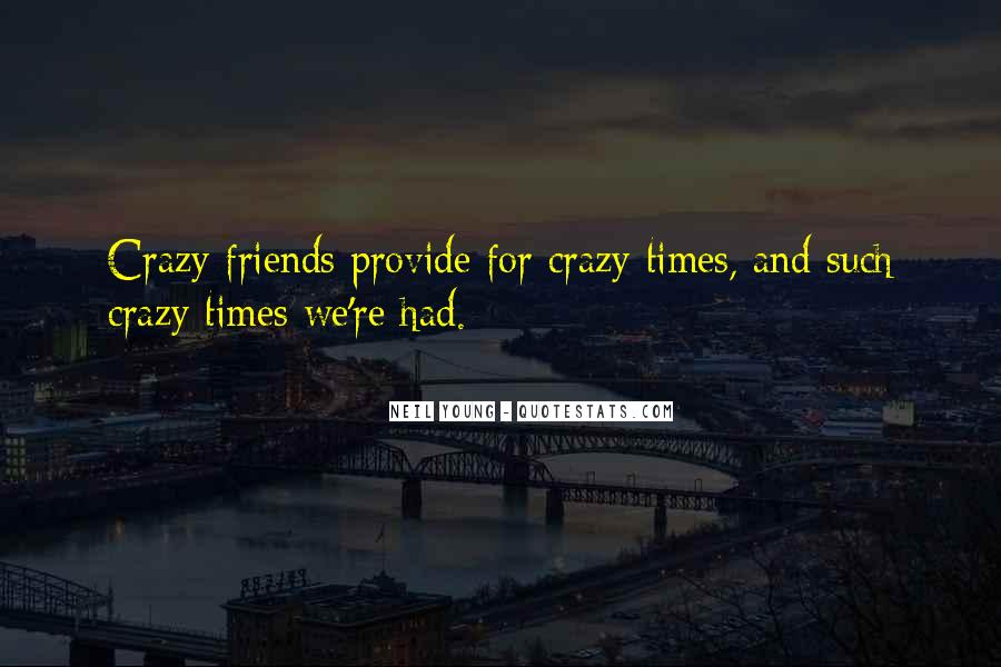 Quotes About Best Friends Doing Crazy Things #32651