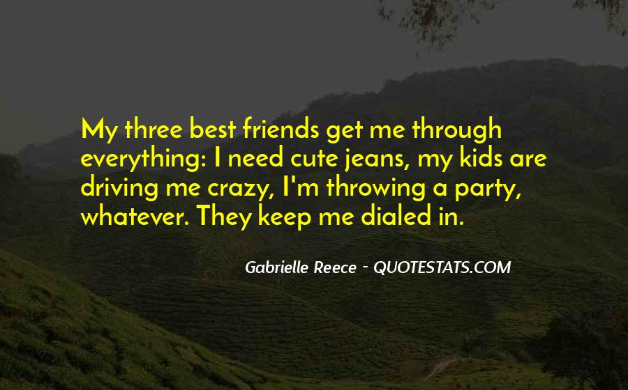 Quotes About Best Friends Doing Crazy Things #623019