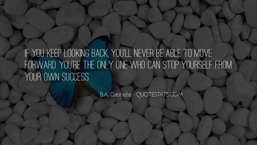 Quotes About Looking Forward Not Back #102831
