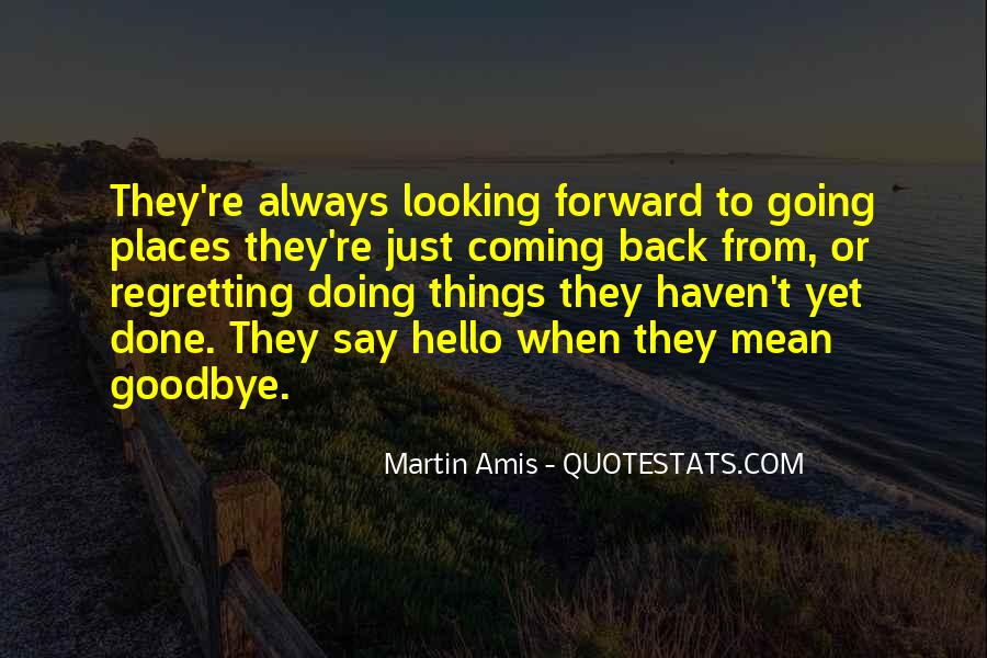 Quotes About Looking Forward Not Back #1034566