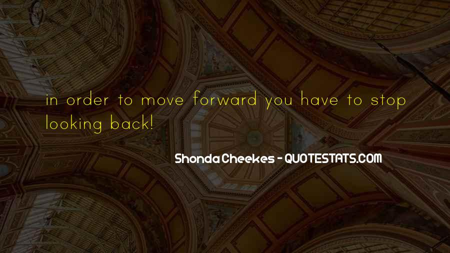 Quotes About Looking Forward Not Back #1067046