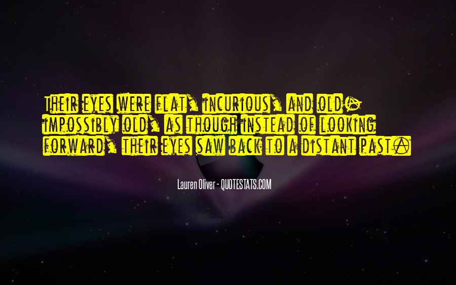 Quotes About Looking Forward Not Back #1116658