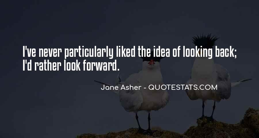 Quotes About Looking Forward Not Back #14431
