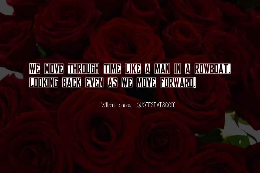 Quotes About Looking Forward Not Back #283077
