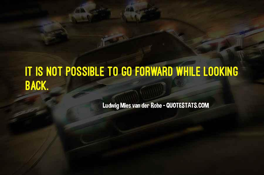 Quotes About Looking Forward Not Back #326016