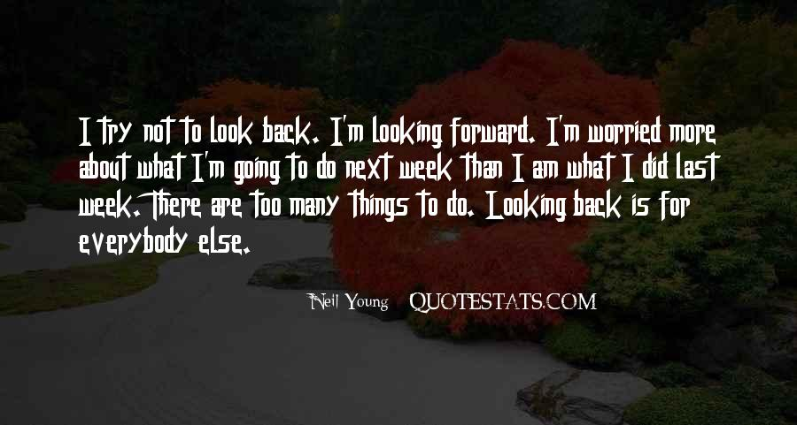 Quotes About Looking Forward Not Back #338737
