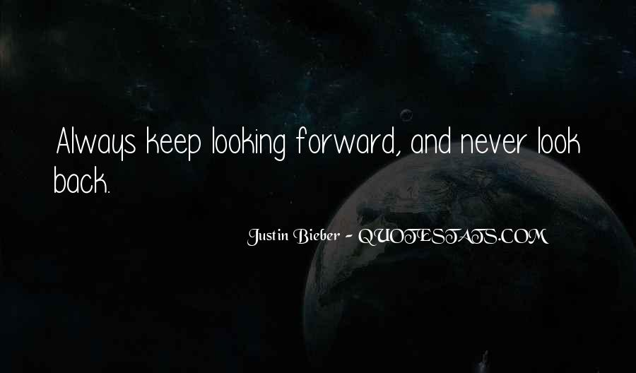 Quotes About Looking Forward Not Back #567929