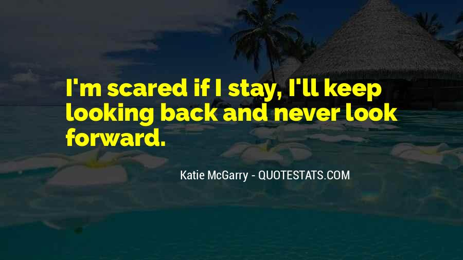 Quotes About Looking Forward Not Back #771838