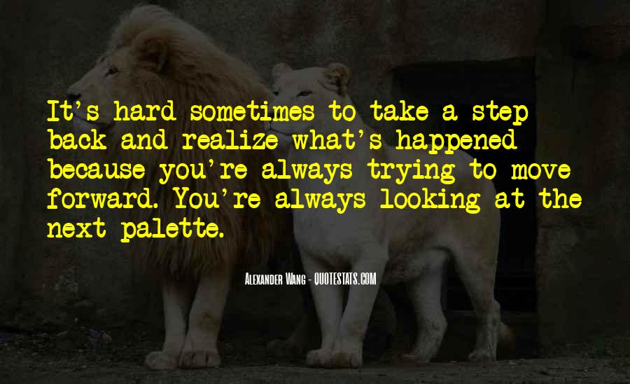 Quotes About Looking Forward Not Back #819758