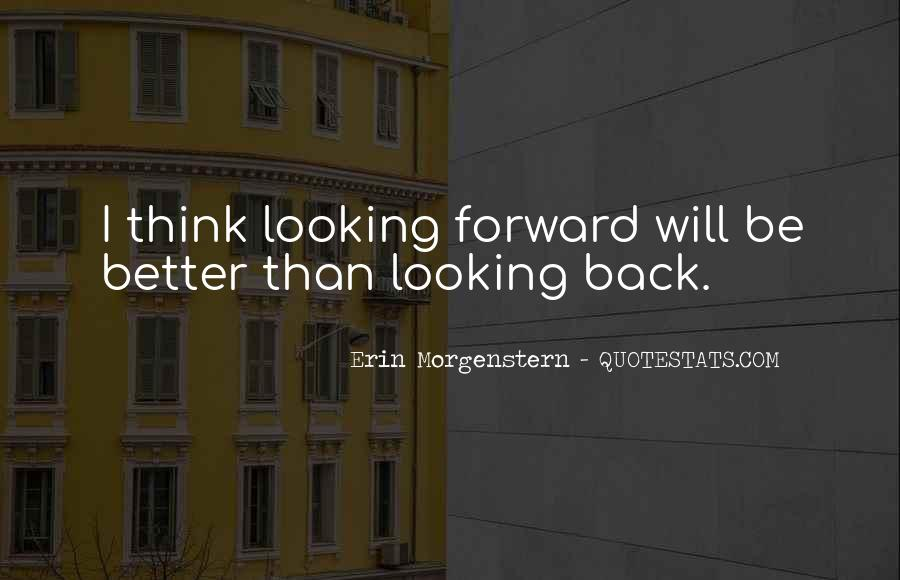 Quotes About Looking Forward Not Back #825627