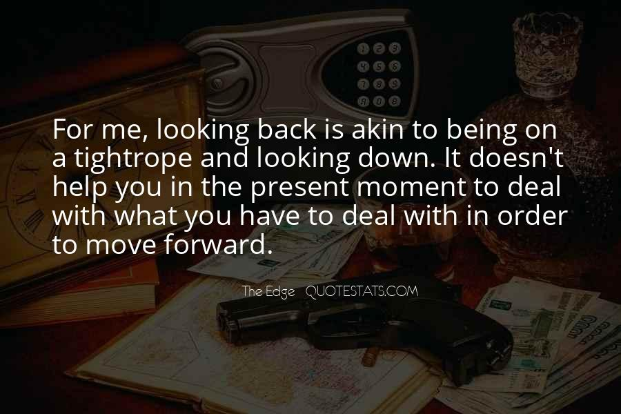 Quotes About Looking Forward Not Back #971179