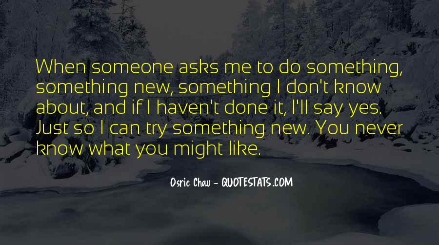 Quotes About Try Something New #335923