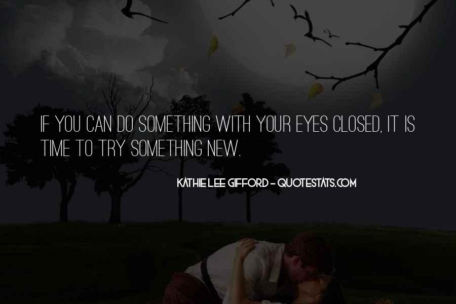 Quotes About Try Something New #659820