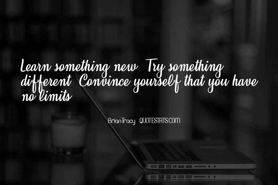 Quotes About Try Something New #731710