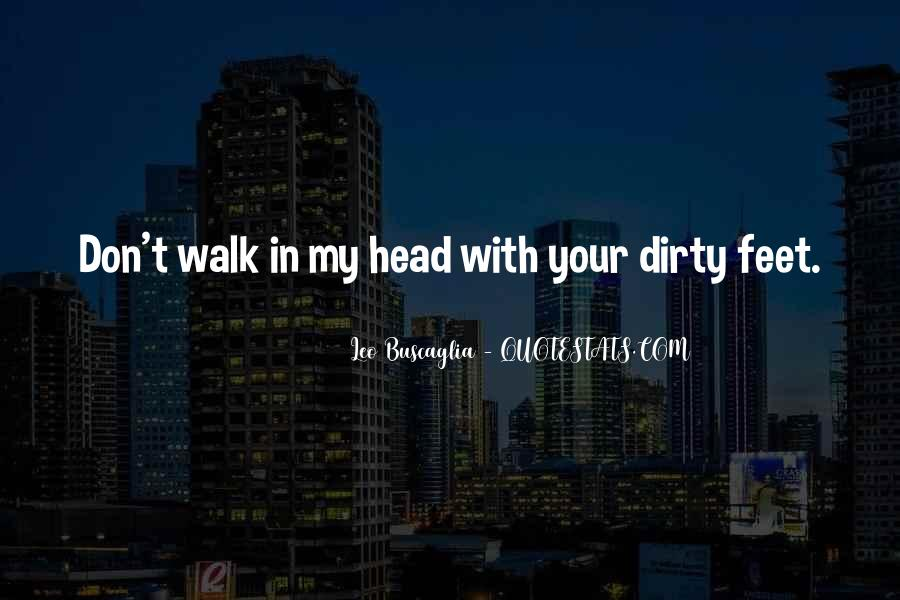 Quotes About Dirty Feet #1738387