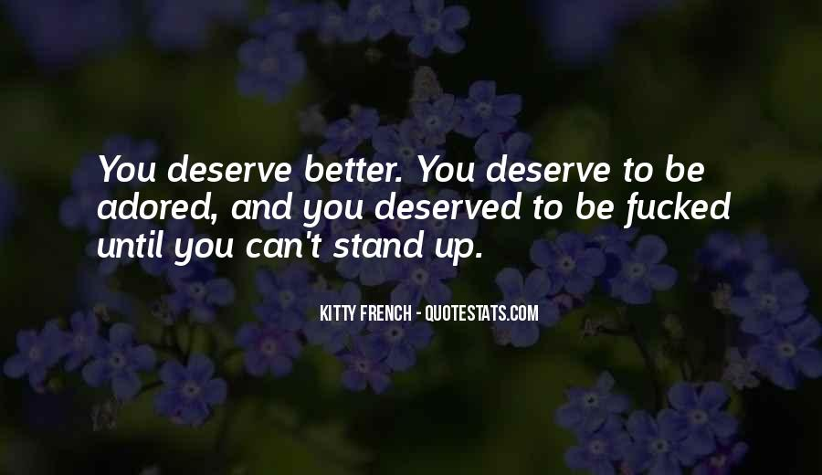 Quotes About Deserve Someone Better #270661