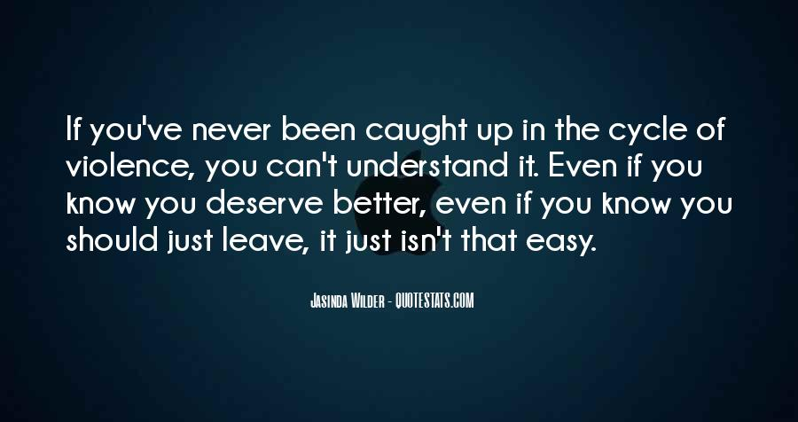 Quotes About Deserve Someone Better #304003