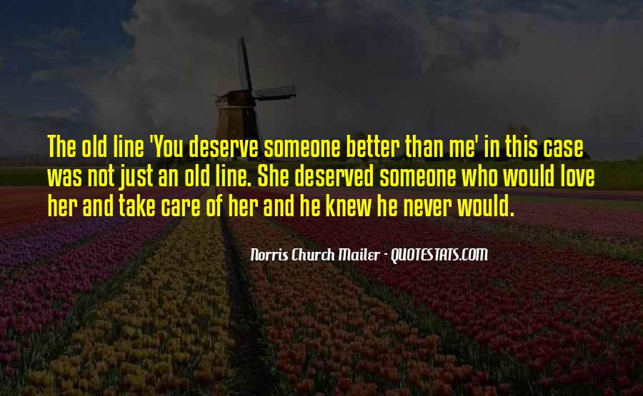 Quotes About Deserve Someone Better #362498