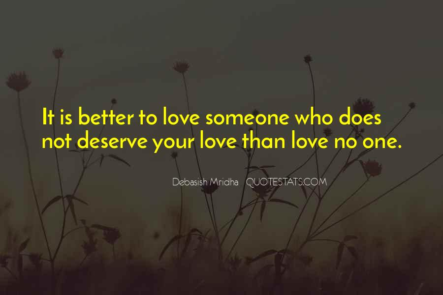 Quotes About Deserve Someone Better #774046