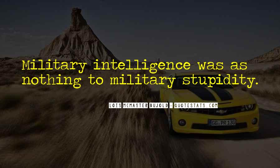 Quotes About Stupidity And Intelligence #1007500