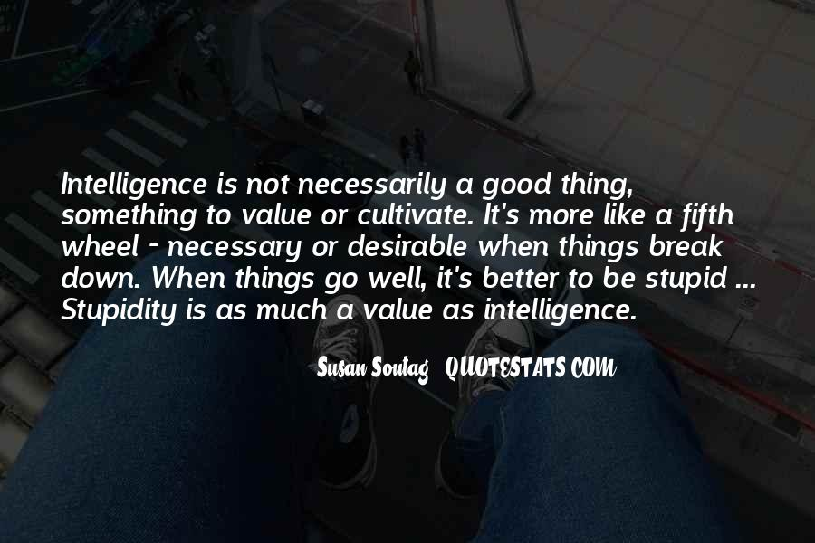 Quotes About Stupidity And Intelligence #1040677