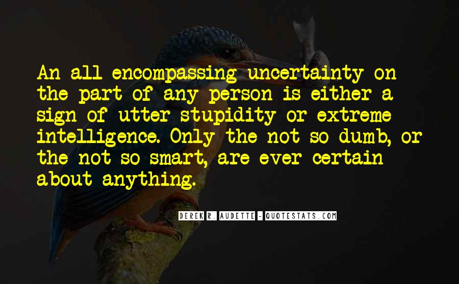 Quotes About Stupidity And Intelligence #1057158