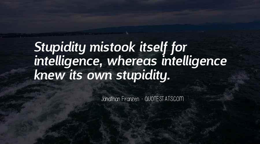 Quotes About Stupidity And Intelligence #1085359