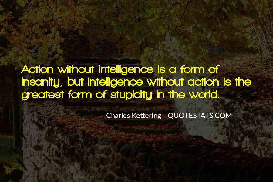 Quotes About Stupidity And Intelligence #1222728