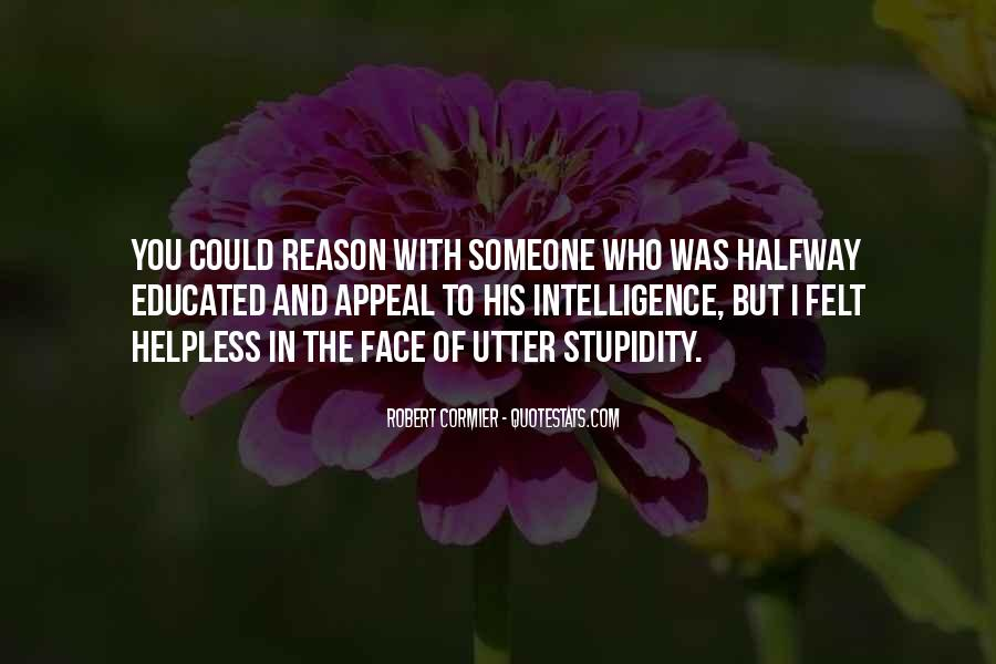 Quotes About Stupidity And Intelligence #1326599