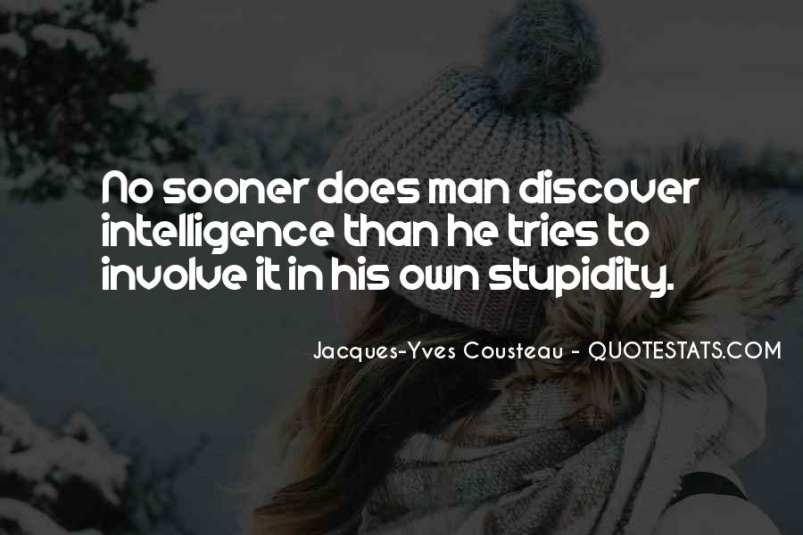 Quotes About Stupidity And Intelligence #1357361