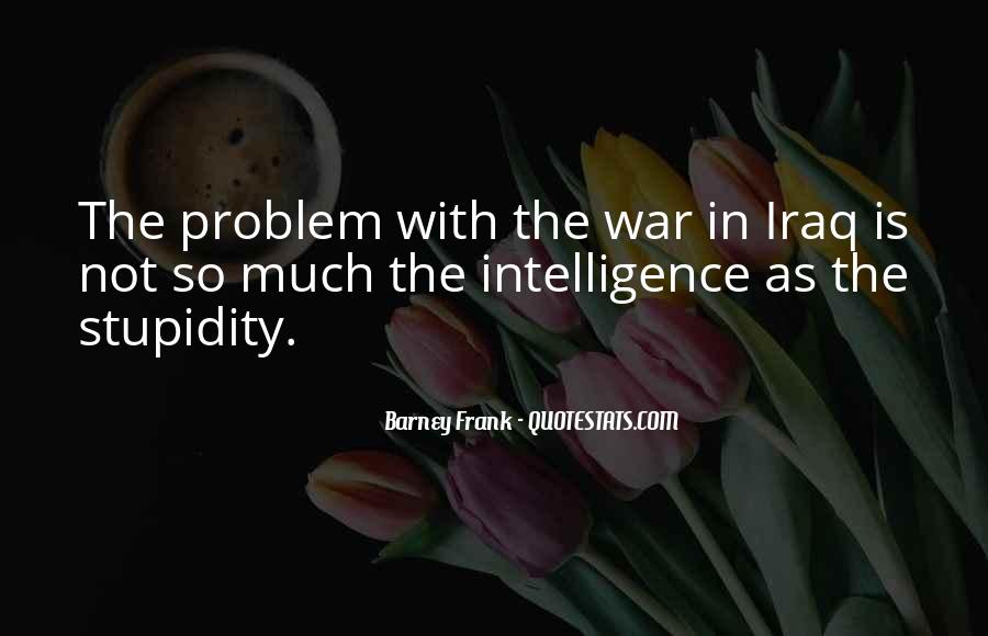 Quotes About Stupidity And Intelligence #1551559