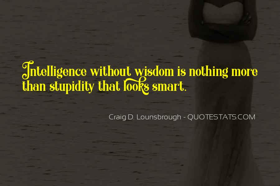 Quotes About Stupidity And Intelligence #1804830