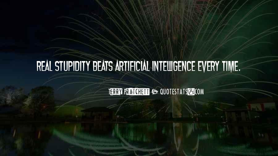 Quotes About Stupidity And Intelligence #409375