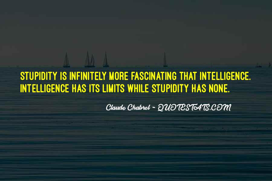Quotes About Stupidity And Intelligence #56564