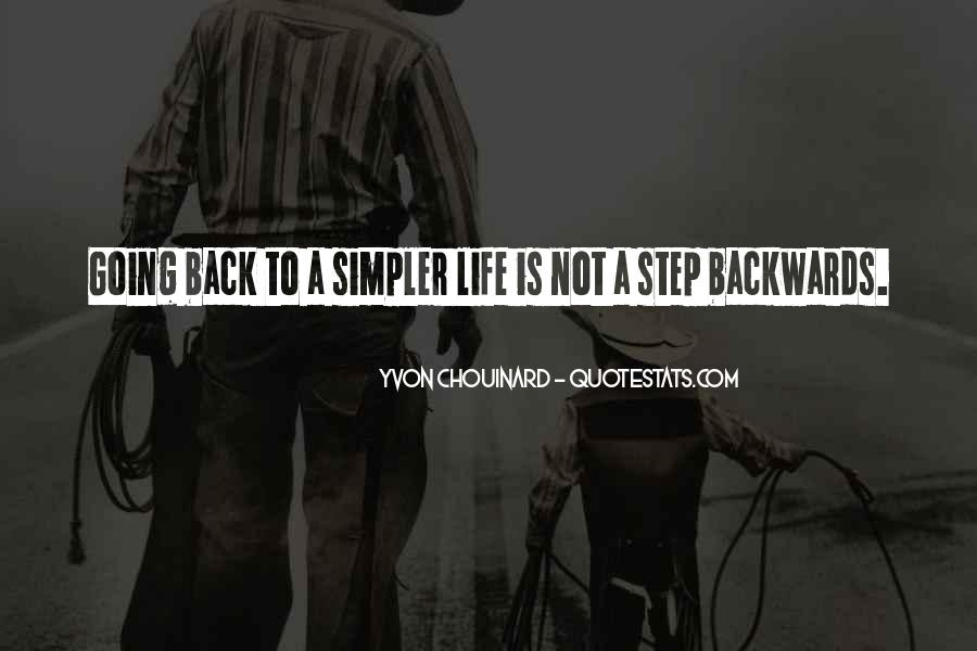 Quotes About Not Going Backwards In Life #369551