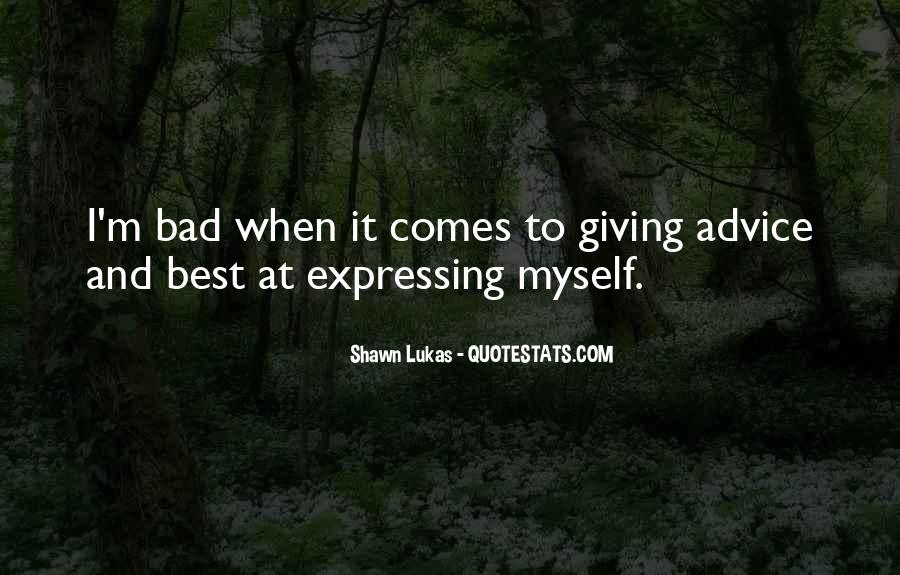 Quotes About Bad Advice #105107