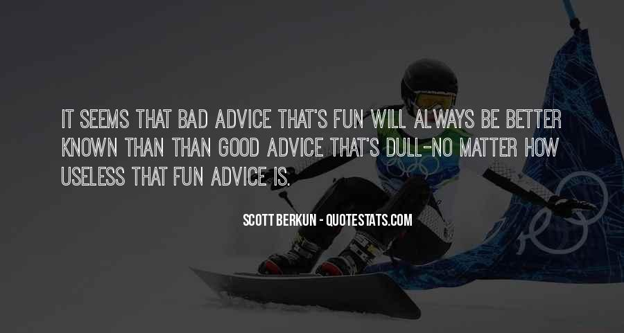 Quotes About Bad Advice #135793