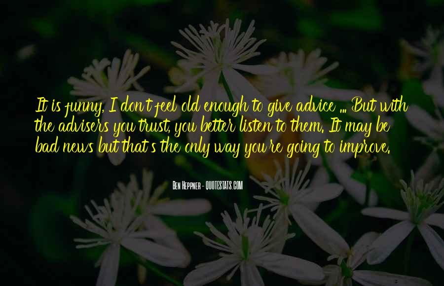 Quotes About Bad Advice #507120