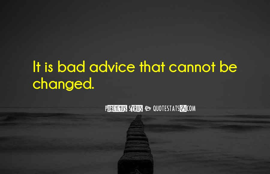 Quotes About Bad Advice #987952