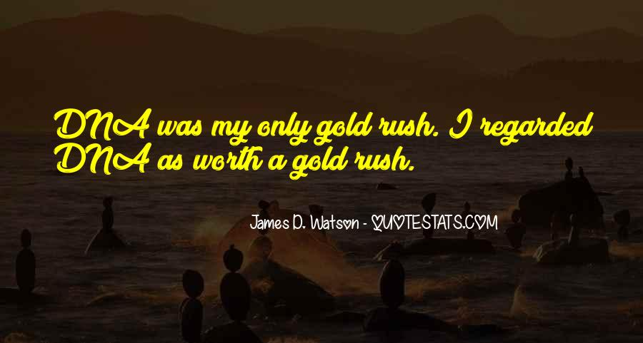Quotes About Gold Rush #1023833