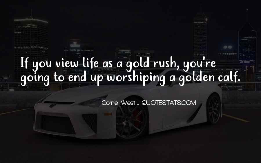 Quotes About Gold Rush #1340468
