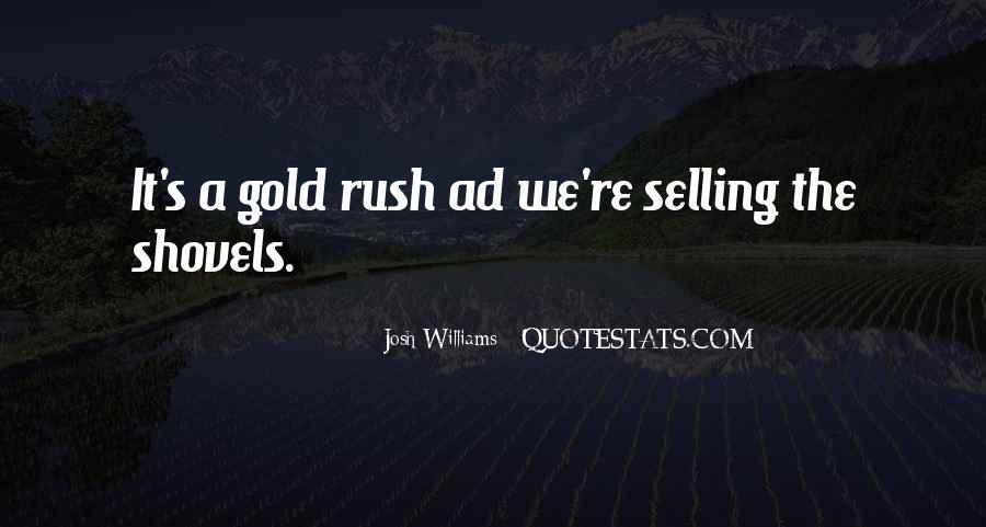 Quotes About Gold Rush #277960