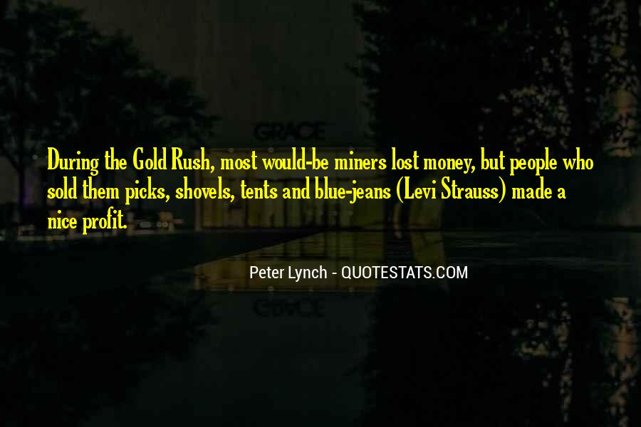 Quotes About Gold Rush #359713