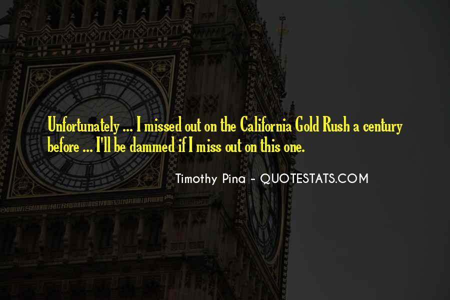 Quotes About Gold Rush #775223