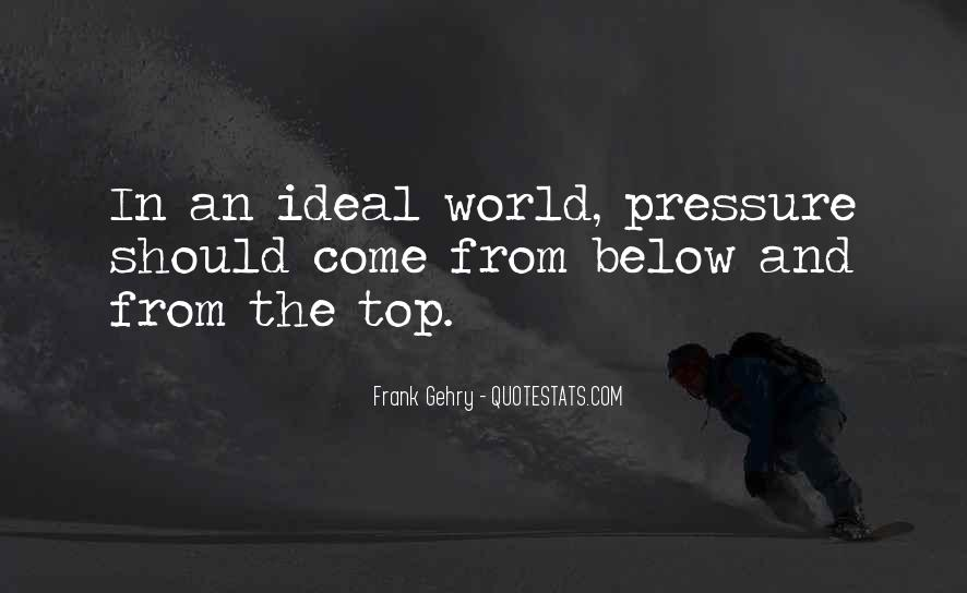 Quotes About The Ideal World #1256184