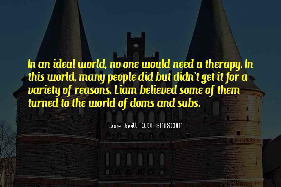 Quotes About The Ideal World #847197