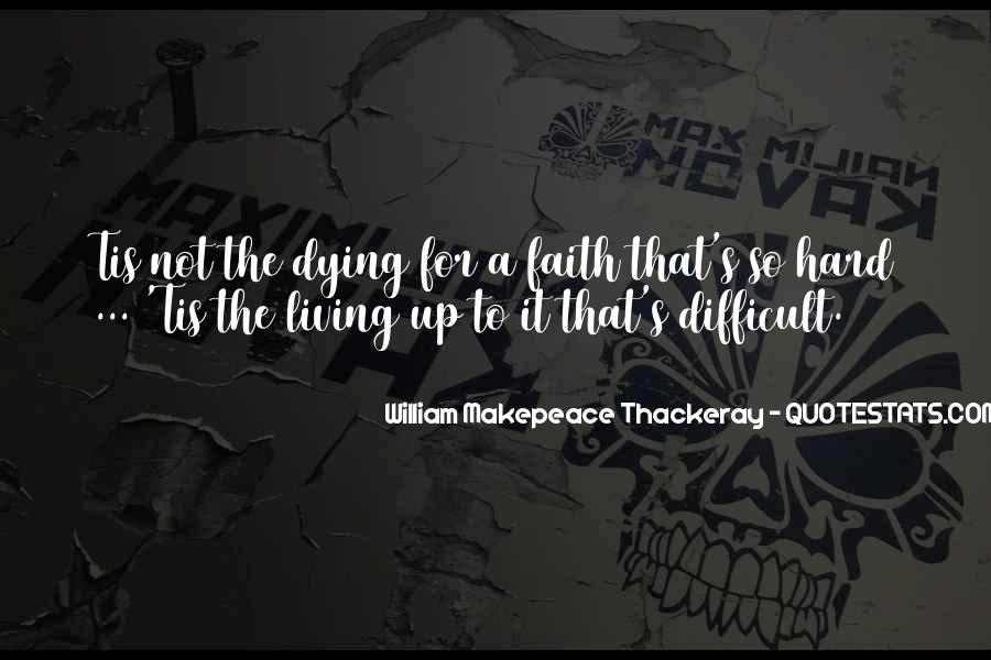 Quotes About Dying For Faith #115853