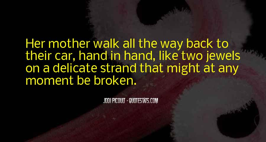 Quotes About Broken Hand #1397581