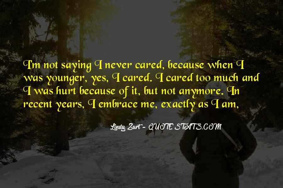 Quotes About You Can't Hurt Me Anymore #115019
